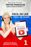 Aprender Russo - Textos Paralelos   Fácil de ouvir   Fácil de ler CURSO DE ÁUDIO DE RUSSO N.º 1