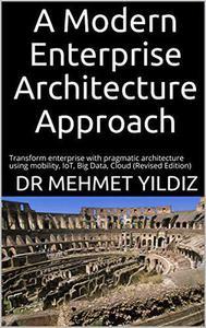 A Modern Enterprise Architecture Approach