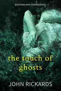 The Touch Of Ghosts: Writer's Cut