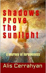 Shadows Prove The Sunlight