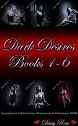 Dark Desires 1 - 6 (Voyeurism & Exhibitionism, Domination & Submission, BDSM)