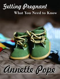 Getting Pregnant - What You Need to Know