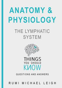 """Anatomy and Physiology """" The Lymphatic  System """""""