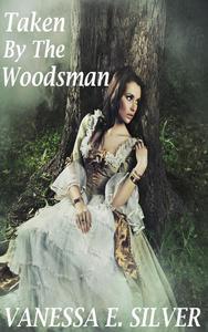 Taken by the Woodsman