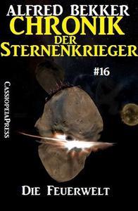 Die Feuerwelt - Chronik der Sternenkrieger #16