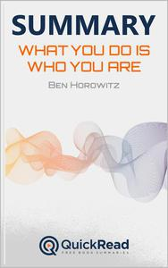 "Summary of ""What You Do is Who You Are"" by Ben Horowitz"