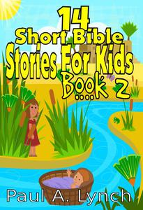 14 Short Bible Stories For Kids