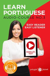 Learn Portuguese - Easy Reader | Easy Listener | Parallel Text - Portuguese Audio Course No. 3