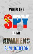 When the Spy in Me Awakens
