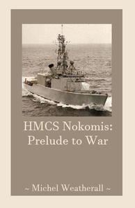 HMCS Nokomis: Prelude to War
