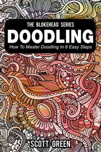 Doodling : How To Master Doodling In 6 Easy Steps