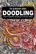 Doodling : How To Master Doodling In 6 Easy Steps