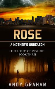 Rose - A Mother's Unreason