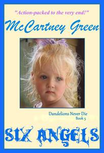Dandelions Never Die Book 5 - Six Angels
