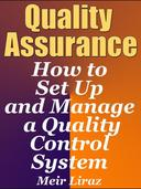 Quality Assurance: How to Set Up and Manage a Quality Control System