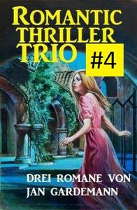 Romantic Thriller Trio #4: Drei Romane