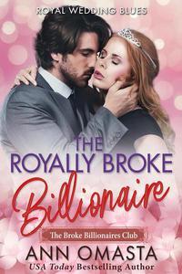 The Royally Broke Billionaire: Royal Wedding Blues