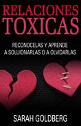 Relaciones tóxicas - Reconócelas y aprende a solucionarlas o a olvidarlas