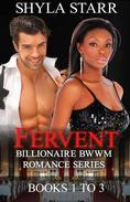 Fervent Billionaire BWWM Romance Series - Books 1 to 3