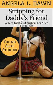 Stripping for Daddy's Friend: A Teen Girl gets Caught at her After School Job