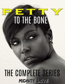Petty To The Bone The Complete Series