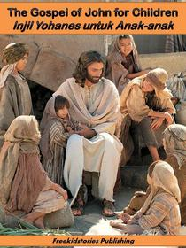 Injil Yohanes untuk Anak-anak - The Gospel of John for Children