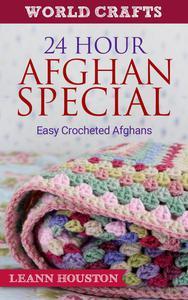 24 Hour Afghan Special : Easy Crocheted Afghans