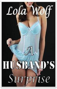 A Husband's Surprise