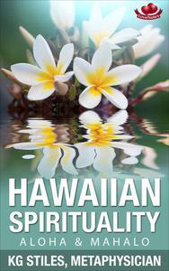 Hawaiian Spirituality - Aloha & Mahalo