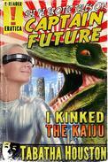 Sci Fi Erotic Tales of Captain Future - I Kinked The Kaiju
