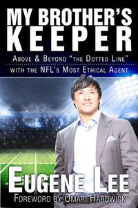 """My Brother's Keeper: Above and Beyond """"The Dotted Line"""" With the NFL's Most Ethical Agent"""