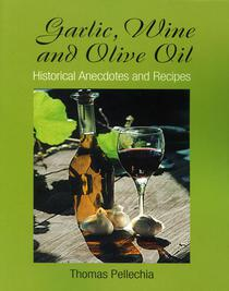 Garlic, Wine and Olive Oil: Historical Anecdotes and Recipes