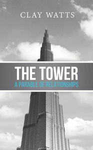 The Tower: A Parable of Relationships