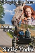 Cowgirls for Jesus: Book One: Amish Prayer (A Christian Romance Serial)