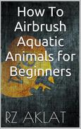 How To Airbrush Aquatic Animals for Beginners