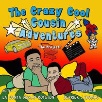 The Crazy Cool Cousin Adventures: The Project
