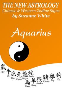 Aquarius The New Astrology - Chinese and Western Zodiac Signs