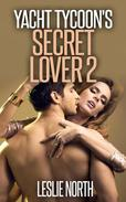 Yacht Tycoon's Secret Lover: Part 2