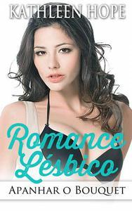 Romance Lésbico: Apanhar o Bouquet