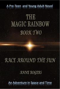 The Magic Rainbow Book Two: Race Around the Sun