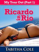 My Year Out (Part 1): Ricardo in Rio (Taboo Stranger Sex Travel Erotica)