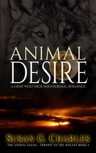 Animal Desire: A Gray Wolf Pack Paranormal Romance