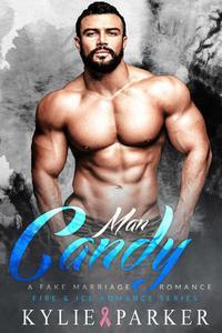 Man Candy: A Fake Marriage Romance