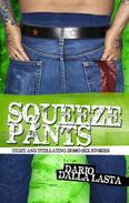 Squeeze Pants: Tight and Titillating Homo Sex Stories