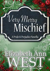 Very Merry Mischief A Pride and Prejudice Novella