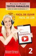 Aprender Espanhol - Textos Paralelos - Fácil de ouvir   Fácil de ler CURSO DE ÁUDIO DE ESPANHOL N.º 2