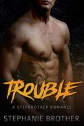 Trouble: A Stepbrother Romance