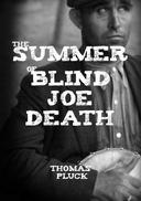 The Summer of Blind Joe Death