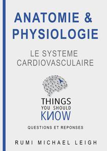 """Anatomie et physiologie """"Le système cardiovasculaire"""""""