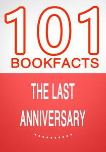 The Last Anniversary - 101 Amazing Facts You Didn't Know